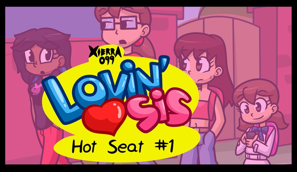 Lovin'Sis - Hot Seat #1 porn comics Uncategorized