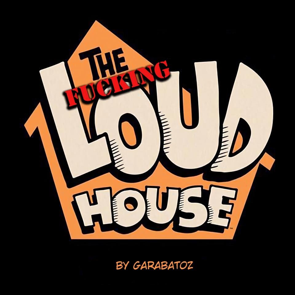 The Fucking Loud House porn comics Oral sex, Group Sex, incest, Lolicon, Masturbation, Stockings, Straight Shota