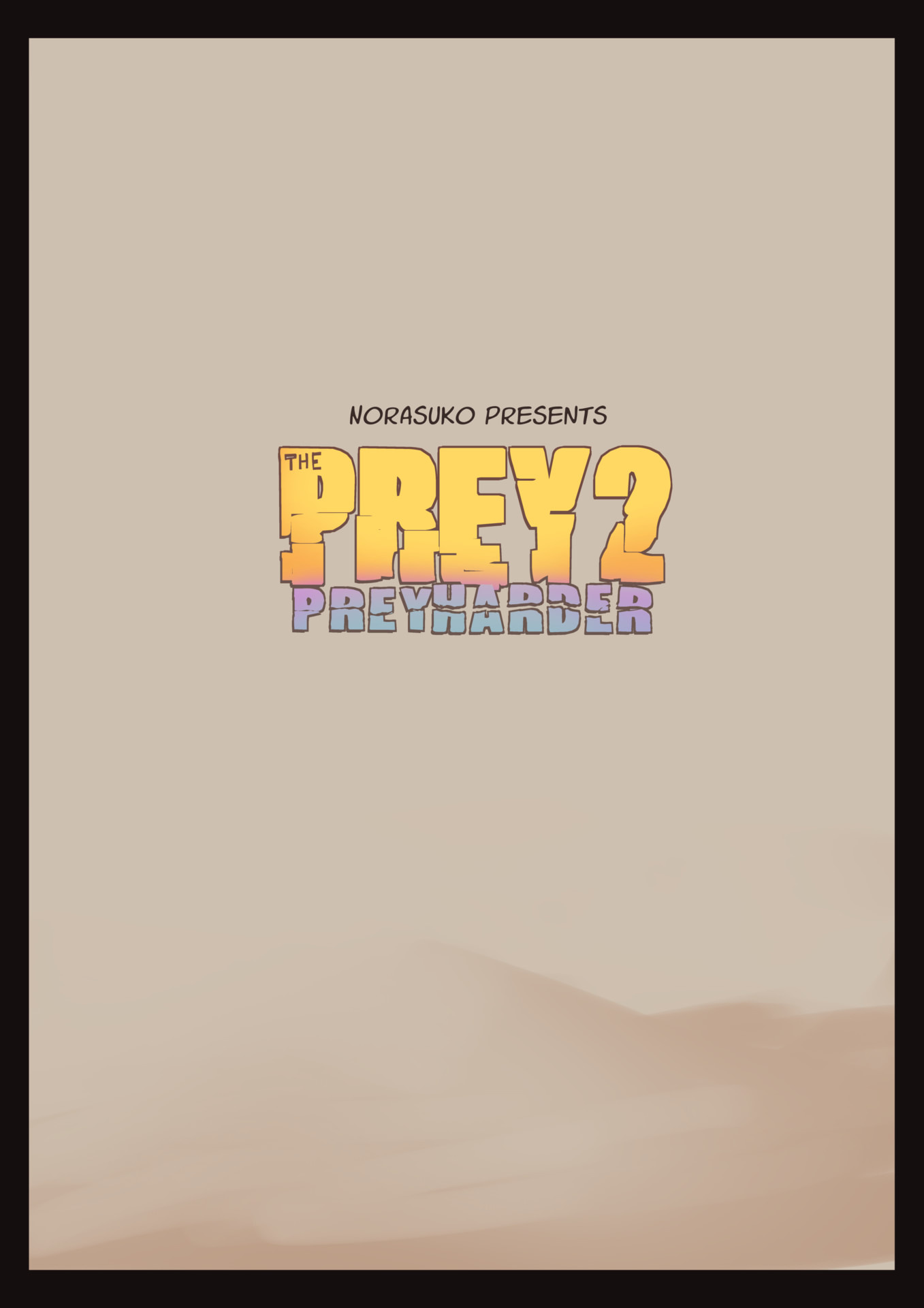 The Prey 2 - Prey Harder porn comics Oral sex, Anal Sex, Best, Big Tits, Double Penetration, Monster Girls, Tentacles